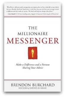 The Millionaire Messenger by Brendon Burchard – Get Your Copy Now (while it's free!)